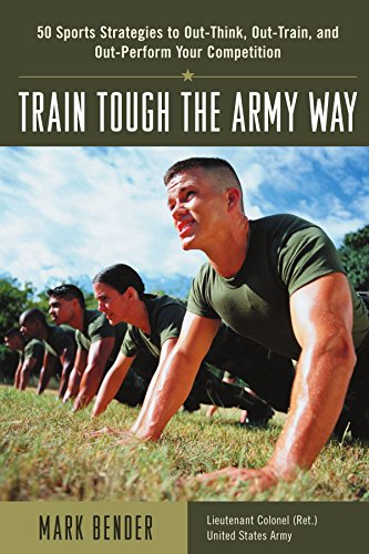 9780071408080: Train Tough the Army Way : 50 Sports Strategies to Out-Think, Out-Train, and Out-Perform Your Competition