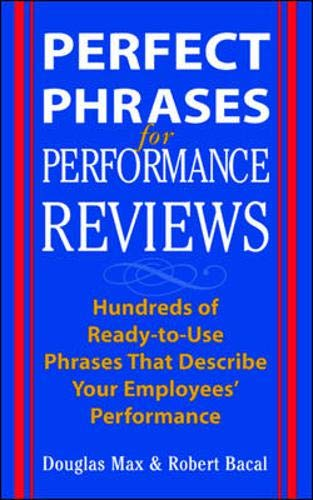 9780071408387: Perfect Phrases for Performance Reviews: Hundreds of Ready-to-Use Phrases That Describe Your Employees' Performance (Perfect Phrases Series)