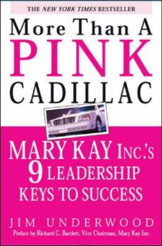 9780071408394: More Than a Pink Cadillac: Mary Kay Inc.'s 9 Leadership Keys to Success