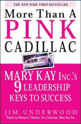 9780071408394: More Than a Pink Cadillac : Mary Kay, Inc.'s Nine Leadership Keys to Success