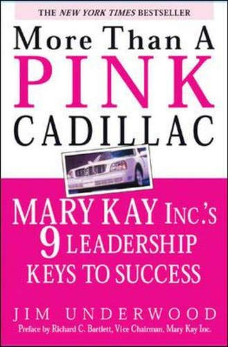 9780071408394: More Than a Pink Cadillac : Mary Kay, Inc.'s Nine Leadership Keys to Success