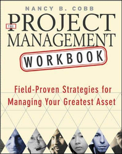 9780071408400: The Project Management Workbook : Field-Proven Strategies for Managing Your Greatest Asset