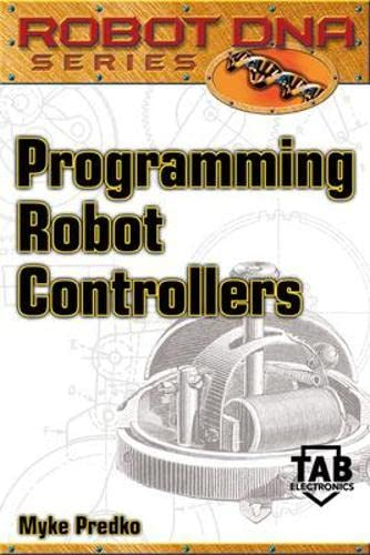 9780071408516: Programming Robot Controllers (Robot DNA)