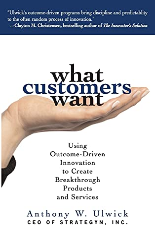 9780071408677: What Customers Want: Using Outcome-Driven Innovation to Create Breakthrough Products and Services