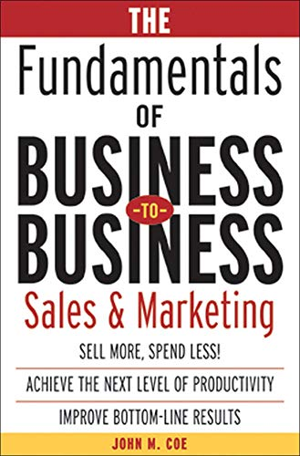 9780071408790: The Fundamentals of Business-to-Business Sales & Marketing