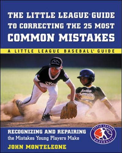 9780071408875: Little League Baseball Guide to Correcting the 25 Most Common Mistakes : Recognizing and Repairing the Mistakes Young Players Make
