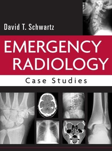 Emergency Radiology Case Studies: DAVID SCHWARTZ