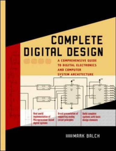 9780071409278: Complete Digital Design: A Comprehensive Guide to Digital Electronics and Computer System Architecture (Professional Engineering)