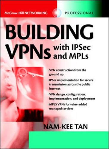 9780071409315: Building VPNs : with IPSec and MPLS (Professional Telecom)