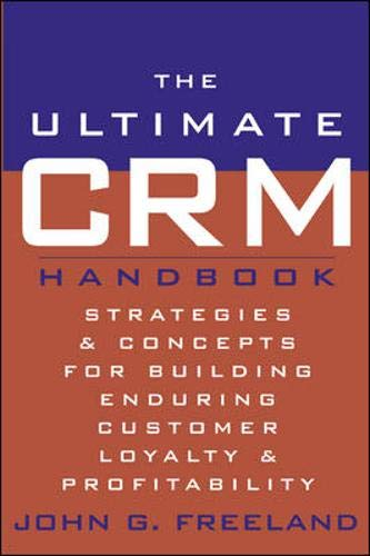 9780071409353: The Ultimate CRM Handbook : Strategies and Concepts for Building Enduring Customer Loyalty and Profitability