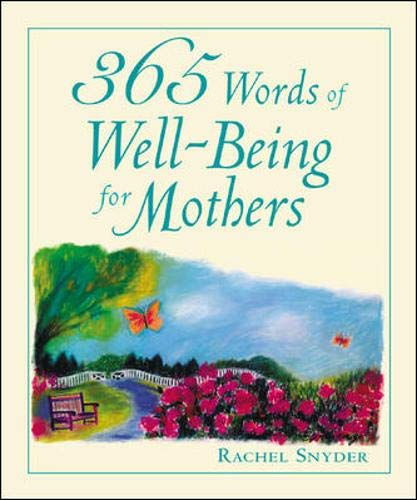 365 Words of Well-Being for Mothers: Snyder, Rachel