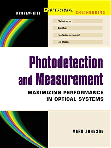 9780071409445: Photodetection and Measurement: Making Effective Optical Measurements for an Acceptable Cost