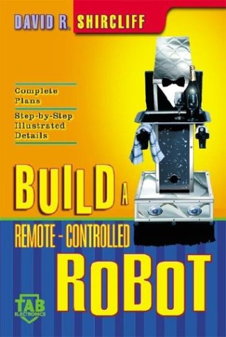 9780071409643: Build a Remote-Controlled Robot