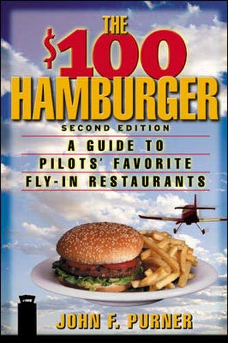 9780071409728: The $100 Hamburger : A Guide to Pilots' Favorite Fly-In Restaurants,  Second Edition