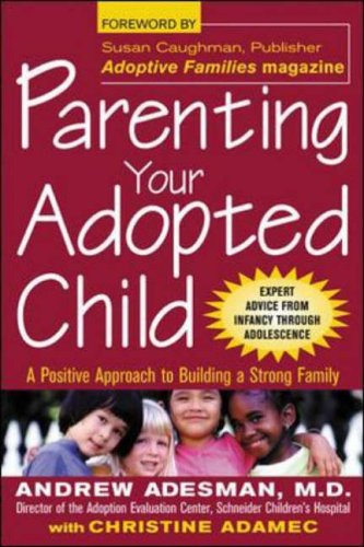 9780071409803: Parenting Your Adopted Child : A Positive Approach to Building a Strong Family