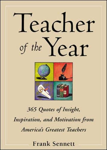 9780071409902: Teacher of the Year :400 Quotes of Insight, Inspiration, and Motivation from America's Greatest Teachers