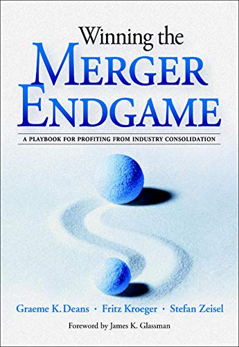 9780071409988: Winning the Merger Endgame: A Playbook for Profiting From Industry Consolidation