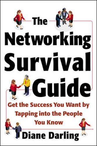 9780071409995: The Networking Survival Guide: Get the Success You Want By Tapping Into the People You Know