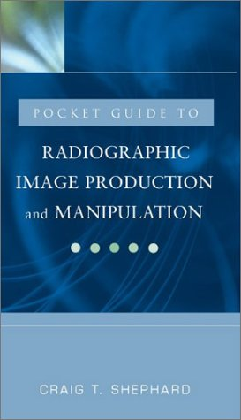 9780071410038: Pocket Clinical Guide for Radiographic Image Production and Manipulation