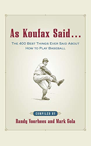 9780071410144: As Koufax Said... : The 400 Greatest Things Ever Said About Baseball