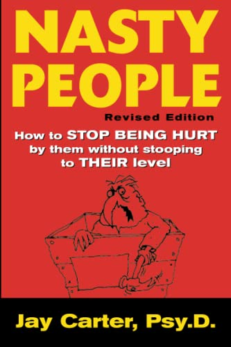 9780071410229: Nasty People: How to Stop Being Hurt by Them without Stooping to Their Level