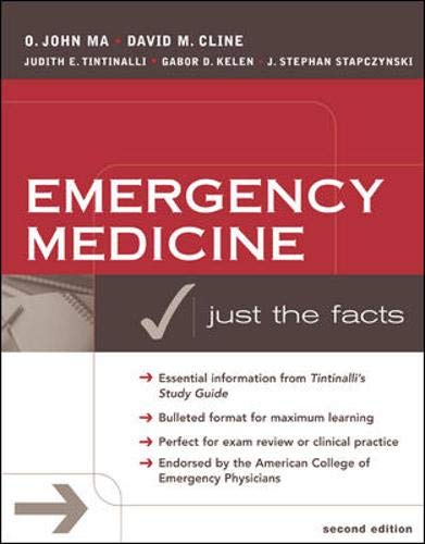 Emergency Medicine: Just the Facts, Second Edition: Ma, O. John;