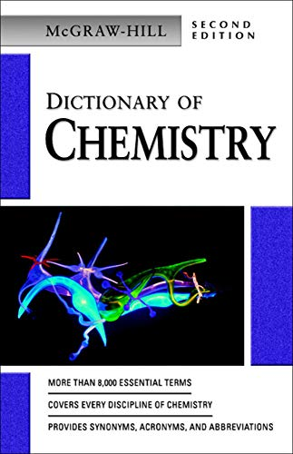 Dictionary of Chemistry (McGraw-Hill Dictionary of): N/A Mcgraw-Hill Education