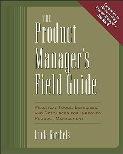 9780071410595: The Product Manager's Field Guide : Practical Tools, Exercises, and Resources for Improved Product Management