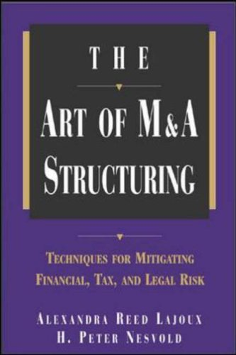 9780071410649: The Art of M&A Structuring: Techniques for Mitigating Financial, Tax and Legal Risk