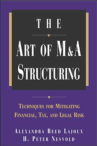 9780071410649: The Art of M&A Structuring: Techniques for Mitigating Financial, Tax, and Legal Risk