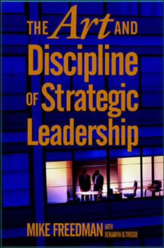 9780071410663: The Art and Discipline of Strategic Leadership