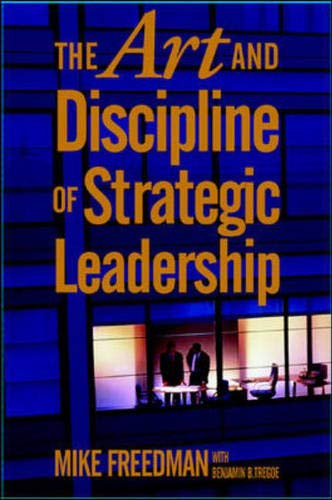 9780071410663: The Art and Discipline of Strategic Leadership (Management & Leadership)