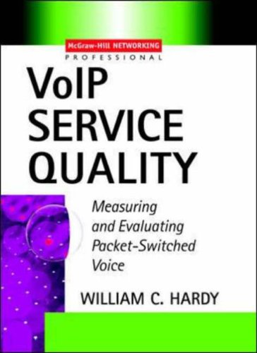 9780071410762: VoIP Service Quality : Measuring and Evaluating Packet-Switched Voice