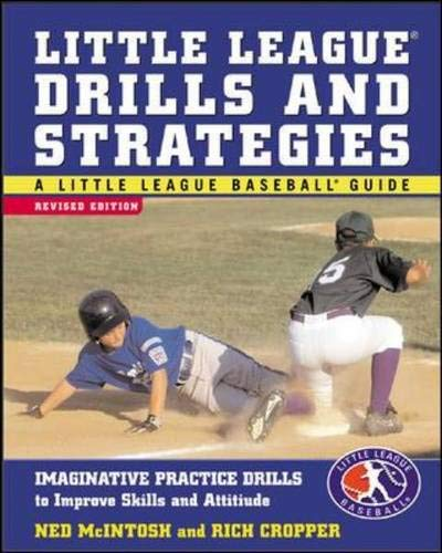 9780071410779: Little League Drills and Strategies : Imaginative Practice Drills to Improve Skills and Attitude