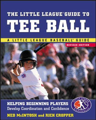 9780071410786: The Little League Guide to Tee Ball : Helping Beginning Players Develop Coordination and Confidence