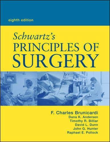 Schwartz's Principles of Surgery, 8/e (Schwartz's Principles: F. Charles Brunicardi,