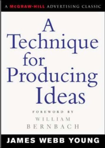 9780071410946: A Technique for Producing Ideas (McGraw-Hill Advertising Classic)