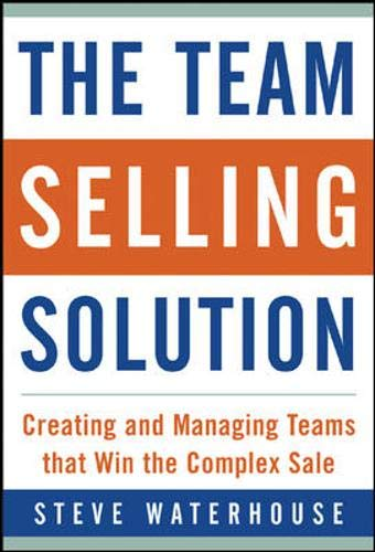 9780071410977: The Team Selling Solution: Creating and Managing Teams That Win the Complex Sale