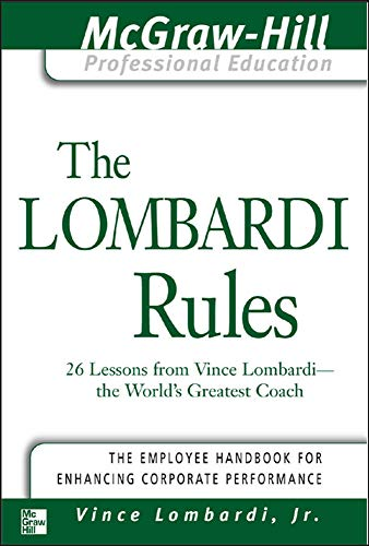 The Lombardi Rules: 26 Lessons from Vince: Lombardi, Vince