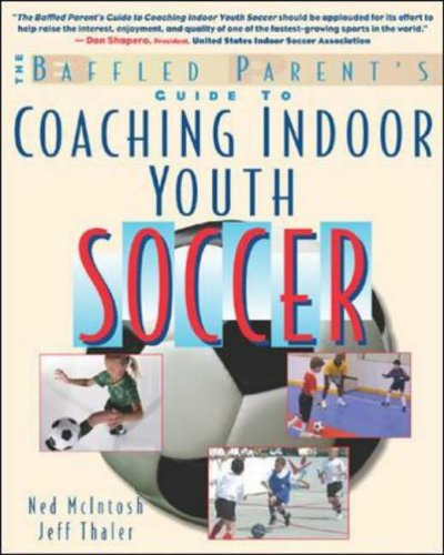 9780071411431: The Baffled Parents' Guide to Coaching Indoor Youth Soccer