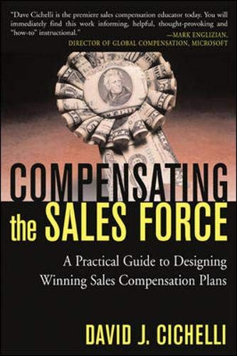 9780071411882: Compensating the Sales Force: A Practical Guide to Designing Winning Sales Compensation Plans