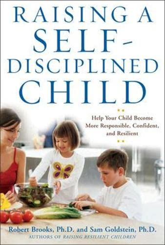 9780071411967: Raising a Self-Disciplined Child: Help Your Child Become More Responsible, Confident, and Resilient