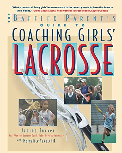 9780071412254: Coaching Girls' Lacrosse: A Baffled Parent's Guide