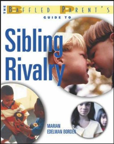 9780071412261: The Baffled Parent's Guide to Sibling Rivalry (The Baffled Parent's Guides)