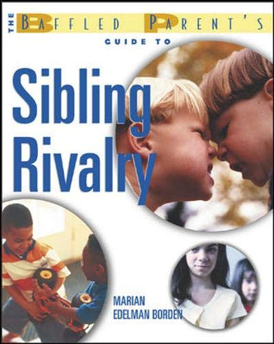 9780071412261: The Baffled Parent's Guide to Sibling Rivalry