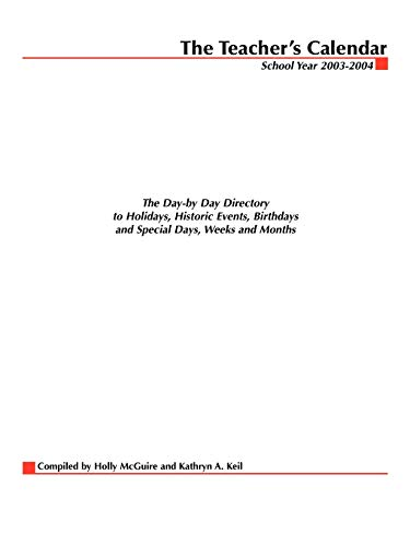 9780071412315: The Teacher's Calendar, School Year 2003-2004 : The Day-by-Day Directory to Holidays, Historic Events, Birthdays and Special Days, Weeks and Months