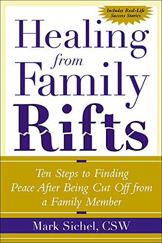 9780071412421: Healing From Family Rifts: Ten Steps to Finding Peace After Being Cut Off From a Family Member (Family & Relationships)