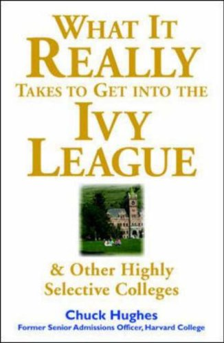 9780071412599: What It Really Takes to Get Into Ivy League and Other Highly Selective Colleges