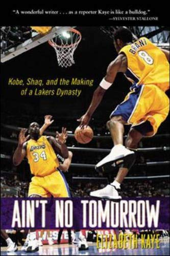 9780071412612: Ain't No Tomorrow : Kobe, Shaq, and the Making of a Lakers Dynasty