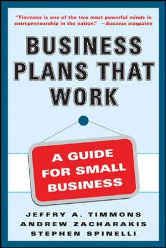Business Plans that Work: Jeffry Timmons, Andrew Zacharakis, Stephen Spinelli